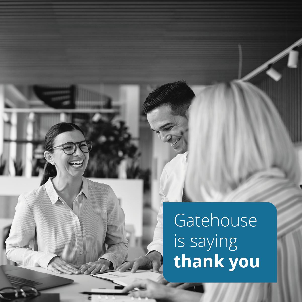 "Gatehouse says ""thank you"""